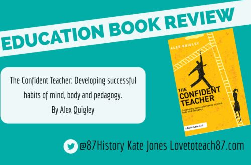 Book review – The Confident Teacher by Alex Quigley