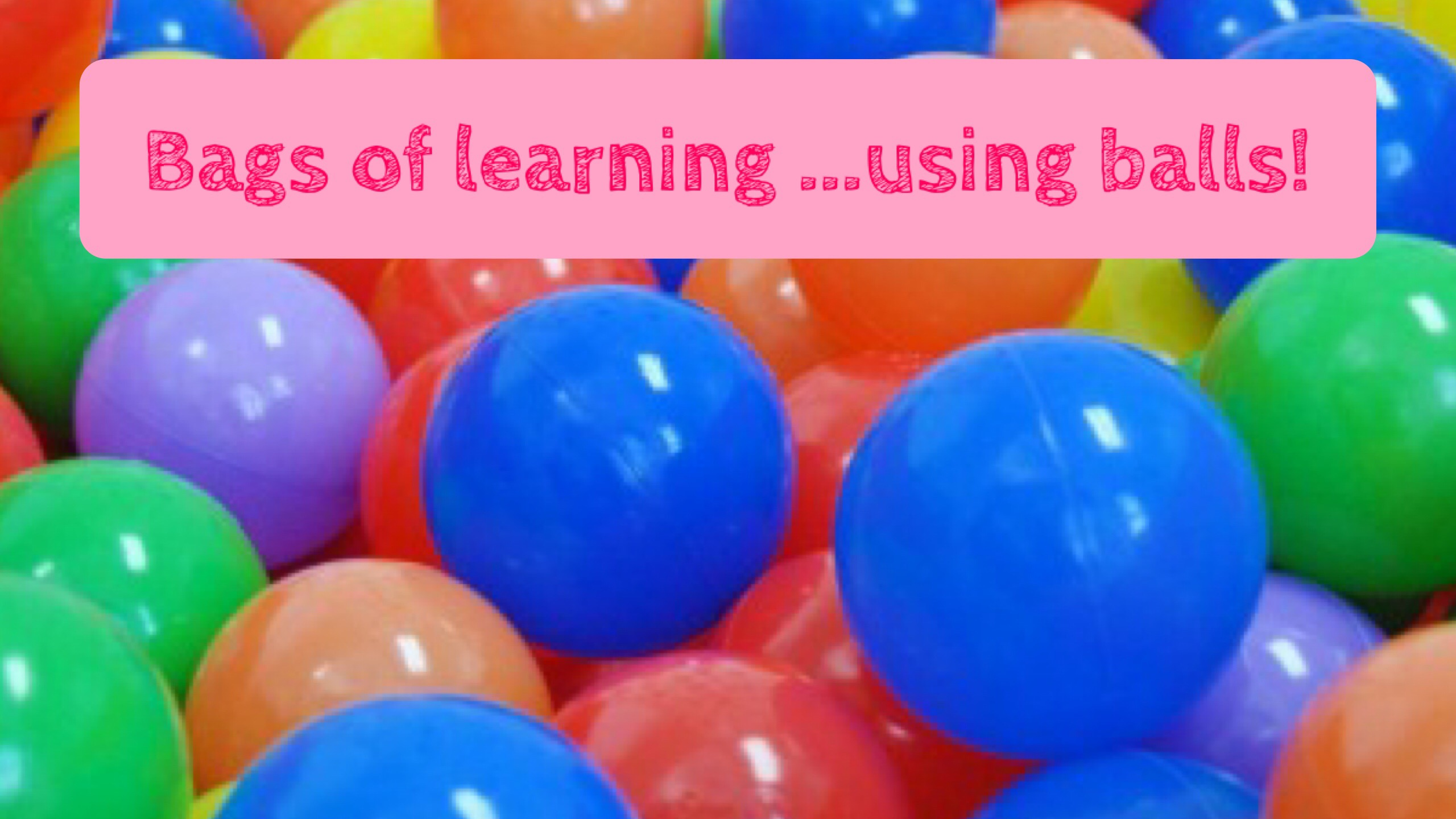 Bags of learning…using balls!