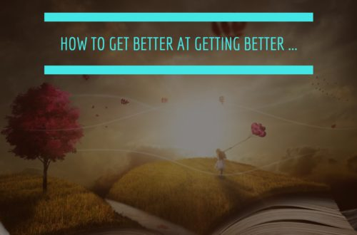 How to get better at getting better…