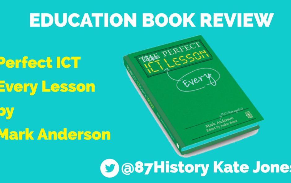 Perfect ICT Every Lesson by Mark Anderson – Book review