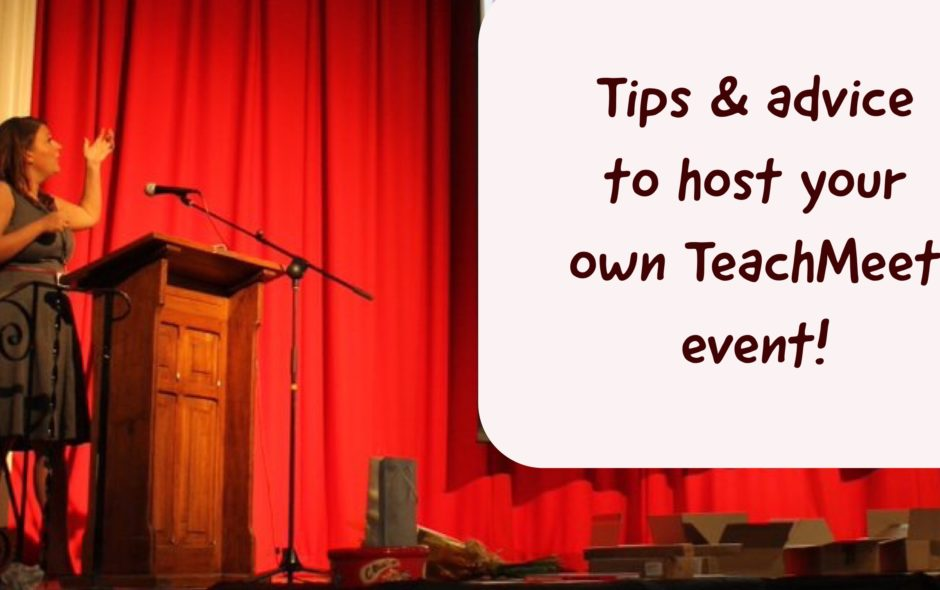 Tips and advice to host your own TeachMeet