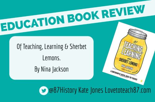Of Teaching, Learning and Sherbet Lemons by Nina Jackson. Book review