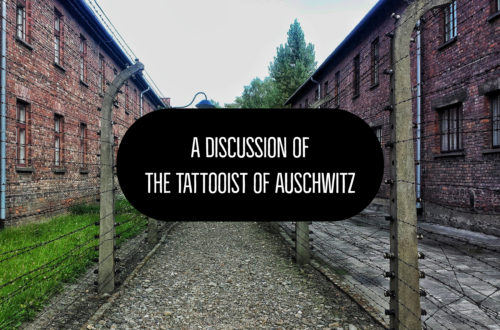 A discussion of The tattooist of Auschwitz by Heather Morris